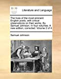 The Lives of the Most Eminent English Poets; with Critical Observations on Their Works by Samuel Johnson in Four Volumes a New Edition, Corrected, Samuel Johnson, 1140828789