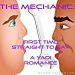 The Mechanic: First Time Straight to Gay - A Yaoi Romance | Ricky Chandler