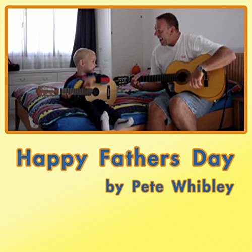 Happy Fathers Day By Pete Whibley On Amazon Music