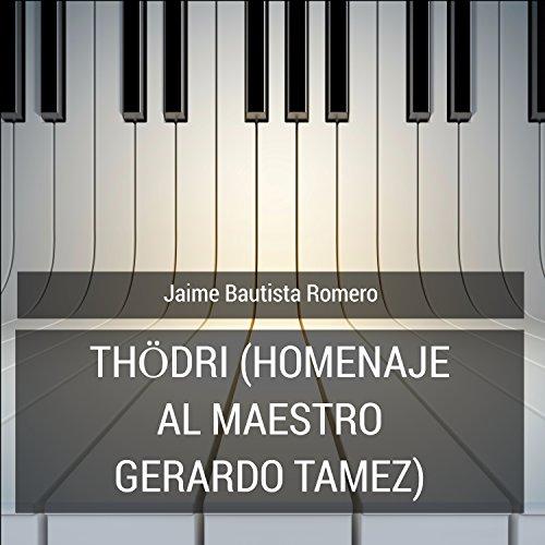 Thödri (Homenaje Al Maestro Gerardo Tamez) by Jaime