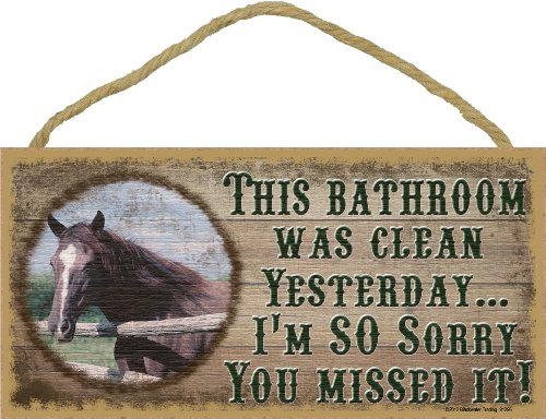 "Western Horse This Bathroom Was Clean Yesterday Sign Plaque Bath Decor 5""X10"""