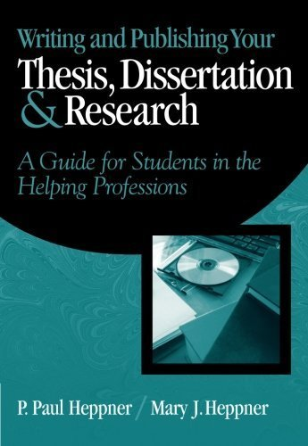 Writing and Publishing Your Thesis, Dissertation, and Research: A Guide for Students in the Helping Professions (Research, Statistics, & Program Evaluation) by Heppner, Puncky Paul, Heppner, Mary J. (2003) Paperback