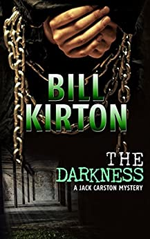The Darkness (The Jack Carston Mysteries Book 3) by [Kirton, Bill]