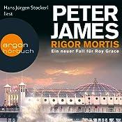 Rigor Mortis: Ein neuer Fall für Roy Grace   Peter James
