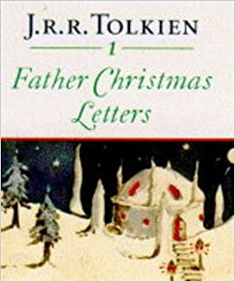 Father Christmas Letters Tolkien.Father Christmas Letters J R R Tolkien 9780261103177
