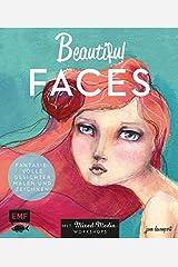 Beautiful Faces: Fantasievolle Gesichter malen und zeichnen - Mit Mixed-Media-Workshops Paperback