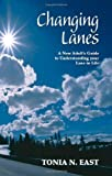 Changing Lanes: A New Adult's Guide to Understanding your Lane in Life by Tonia N. East (2006-07-06)