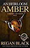 An Heirloom Amber: Knight Traveler Tale