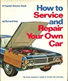 How to Service and Repair Your Own Car, Richard Day, 0060110031