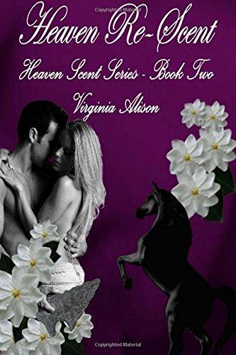 Heaven Re-Scent: Book Two (Heaven Scent) (Volume 2) pdf