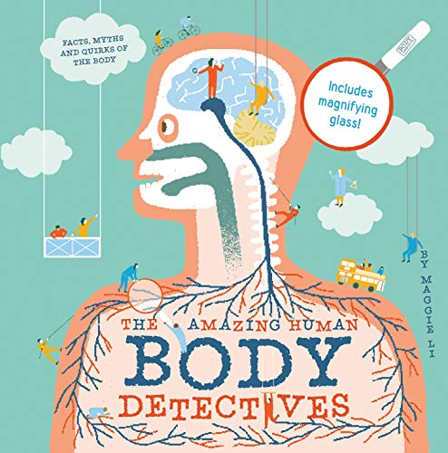 (The Amazing Human Body Detectives: Facts, Myths and Quirks of the Body )