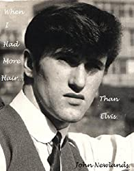 When I Had More Hair.Than Elvis. (A Sprint Down Memory Lane Book 2)