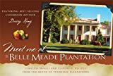 Meet Me at the Belle Meade Plantation, Andrew B. Miller, Daisy King, 1577364368