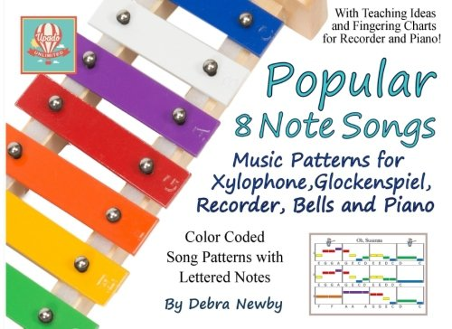 8 Note Handbells Book - Popular 8 Note Songs: Music Patterns for Xylophone, Glockenspiel, Recorder, Bells and Piano (Volume 1)