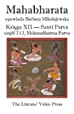 img - for Mahabharata, Ksiega XII, Santi Parva, czesc 2 i 3: Mokszadharma Parva - O drodze do Wyzwolenia (Polish Edition) book / textbook / text book