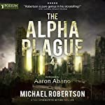 The Alpha Plague 4 | Michael Robertson