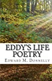 Eddy's Life Poetry, Edward Donnelly, 1463609418