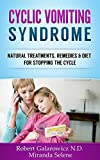 Cyclic Vomiting Syndrome: Natural Treatments, Remedies & Diet for Stopping the Cycle