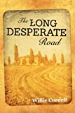 The Long Desperate Road, Willie Cordell, 0595498493