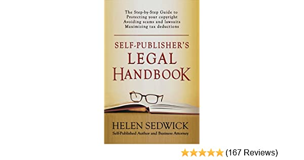 Self publishers legal handbook the step by step guide to the legal self publishers legal handbook the step by step guide to the legal issues of self publishing kindle edition by helen sedwick reference kindle ebooks fandeluxe Choice Image