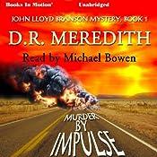 Murder by Impulse: The John Lloyd Branson Series, Book 1   D. R. Meredith