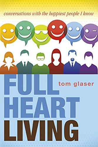 Download Full Heart Living: Conversations with the Happiest People I Know pdf