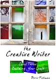 3: The Creative Writer, Level Three: Building Your Craft (The Creative Writer)