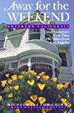 img - for Away For The Weekend (r): Southern California: 3rd Revised Edition book / textbook / text book