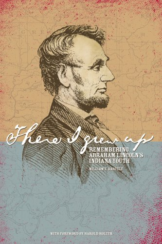 There I Grew Up: Remembering Abraham Lincoln's Indiana ()