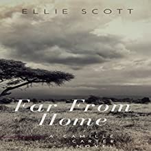 Far from Home: Camille Carter Mysteries, Book 2 Audiobook by Ellie Scott Narrated by Julie Campbell