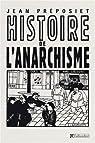 Histoire de l'Anarchisme par Jean Préposiet