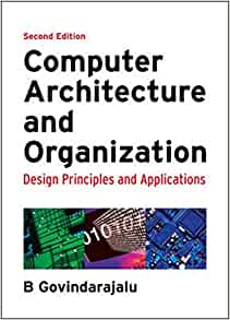 Computer Architecture And Organization Design Principles And Applications Govindarajalu B 9780070152779 Amazon Com Books