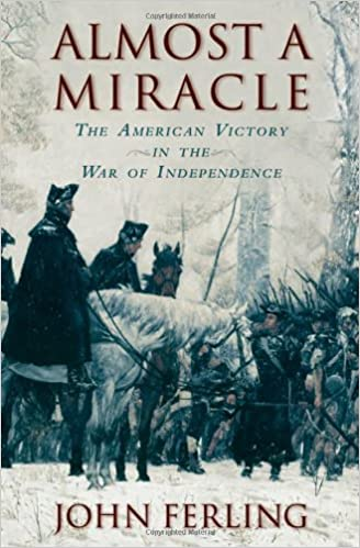 Almost A Miracle The American Victory In War Of Independence First Edition