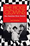 img - for The Pickle Clowns: New American Circus Comedy book / textbook / text book