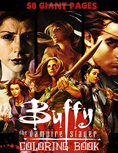 Buffy The Vampire Slayer Coloring Book Super Coloring Book For Kids And Fans 50 Giant Great Pages With Premium Quality Images Amazon Co Uk Bell David 9798675432493 Books