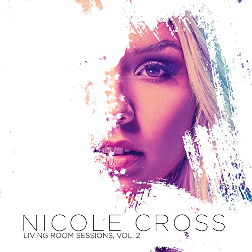 Living Room Sessions, Vol. 2 by Nicole Cross on Amazon Music ...