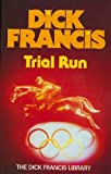 Trial Run by Dick Francis front cover