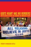 img - for God s Heart Has No Borders: How Religious Activists Are Working for Immigrant Rights book / textbook / text book