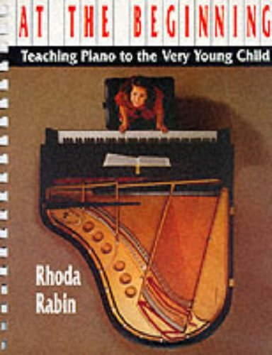 At the Beginning: Teaching Piano to the Very Young Child