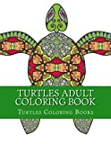 Turtles Adult Coloring Book: Stress Relief Sea Turtle Designs (Turtle Coloring Books For Adults)