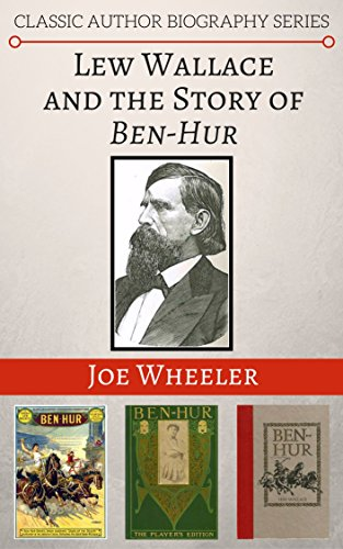 Amazon Lew Wallace And The Story Of Ben Hur Classic Author