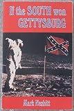 If the South Won Gettysburg, Nesbitt, Mark V., 0939631695
