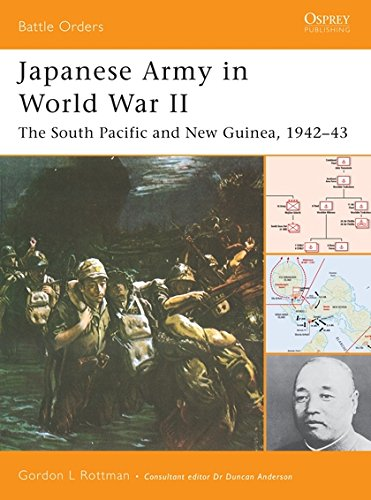 Japanese Army in World War II: The South Pacific and New Guinea, 1942-43 (Battle Orders) (The Pacific Area In World War 2)