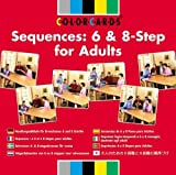 Sequences: Colorcards: 6 and 8-step for Adults