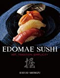 img - for Edomae Sushi: Art, Tradition, Simplicity book / textbook / text book