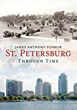St. Petersburg Through Time (America Through Time)