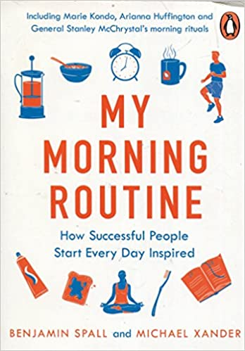 My Morning Routine: How Successful People Start Every Day Inspired: Amazon.es: Benjamin Spall, Michael Xander: Libros en idiomas extranjeros