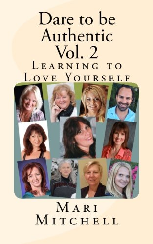 Dare to be Authentic Vol. 2: Learning to Love Yourself (Volume 2)