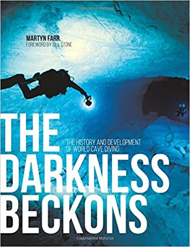 The Darkness Beckons: The History and Development of Cave Diving
