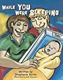 While You Were Sleeping by Stephanie Burks (2004-04-01)